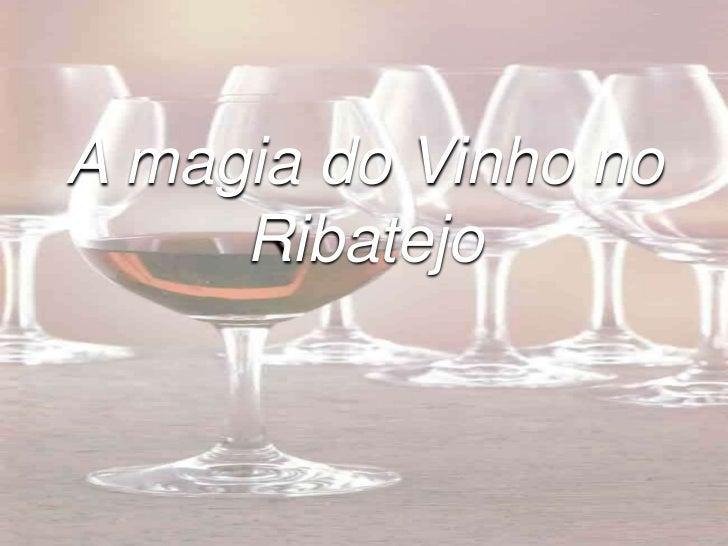 A magia do Vinho no Ribatejo<br />