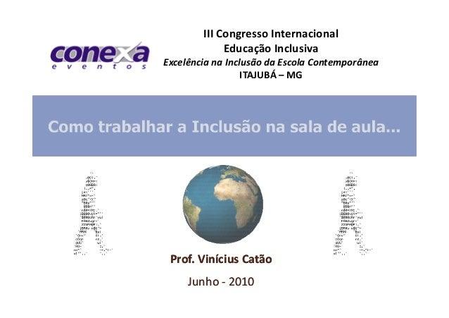III Congresso Internacional             Educação InclusivaExcelência na Inclusão da Escola Contemporânea                  ...