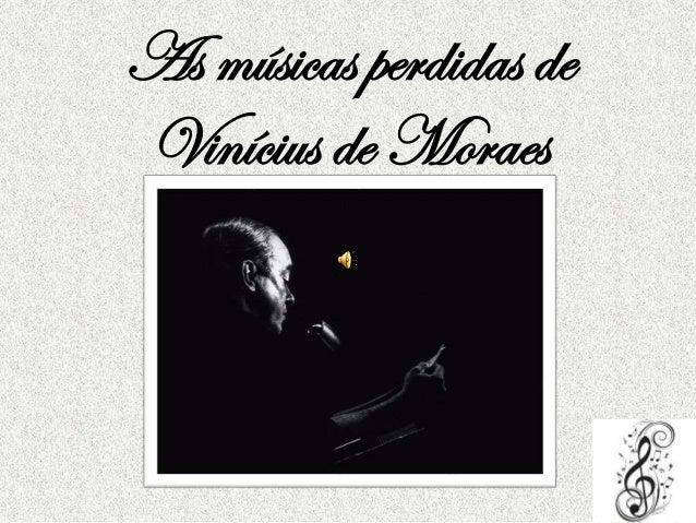 As músicas perdidas de Vinícius de Moraes