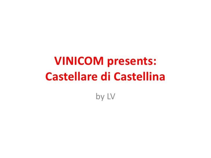 VINICOM presents:Castellare di Castellina<br />by LV<br />