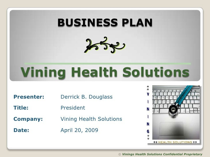 BUSINESS PLAN<br />Vining Health Solutions<br />©Vinings Health Solutions Confidential Proprietary<br />