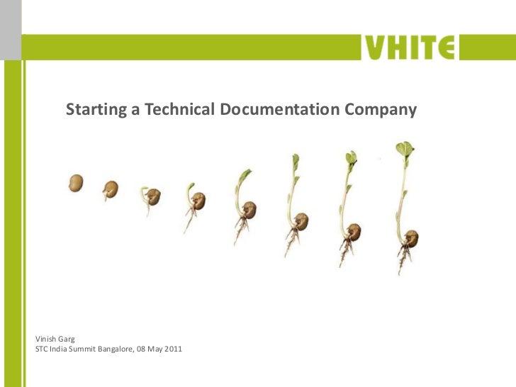 Starting a Technical Documentation Company<br />Vinish GargSTC India Summit Bangalore, 08 May 2011<br />