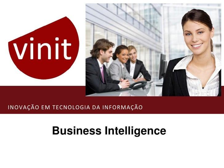 INOVAÇÃO EM TECNOLOGIA DA INFORMAÇÃO               Business Intelligence