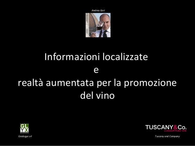 Informazioni localizzate e realtà aumentata per la promozione del vino Geologyx srl Andrea Gori Tuscany and Company