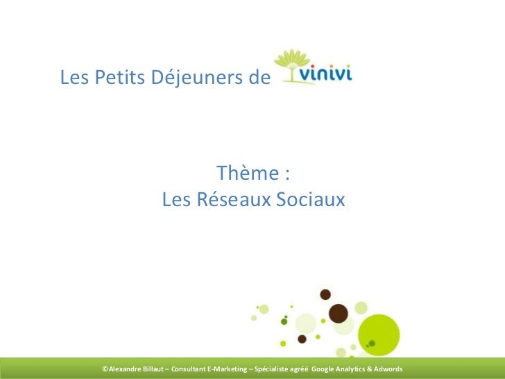 Les Petits Déjeuners de                           Thème :                     Les Réseaux Sociaux    ©Alexandre Billaut – ...