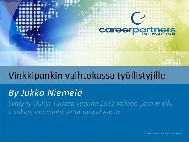 Vinkkipankin vaihtokassa työllistyjille  By Jukka Niemelä  Syntyny Oulun Tuirasa vuonna 1972 talloon, josa ei ollu  suihku...