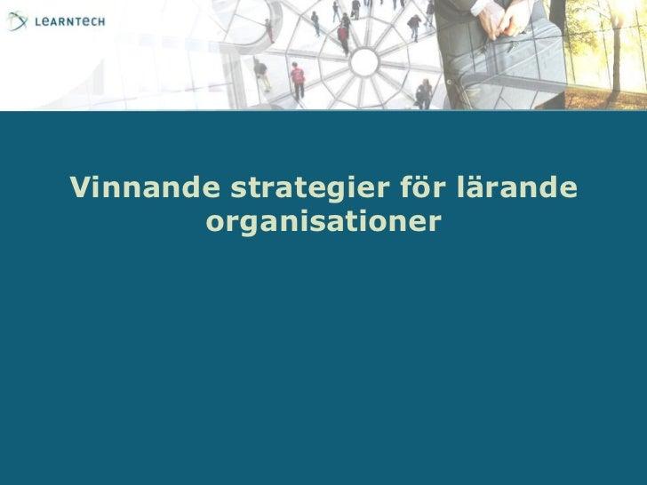 Vinnande strategier för lärande organisationer<br />