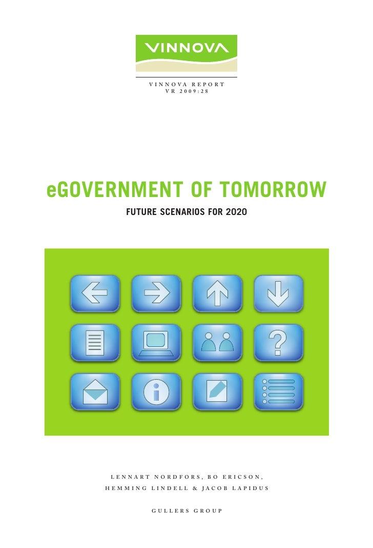 V I N N O VA R e p O R t                   VR 2009:28     eGovernment of tomorrow        future ScenarioS for 2020        ...