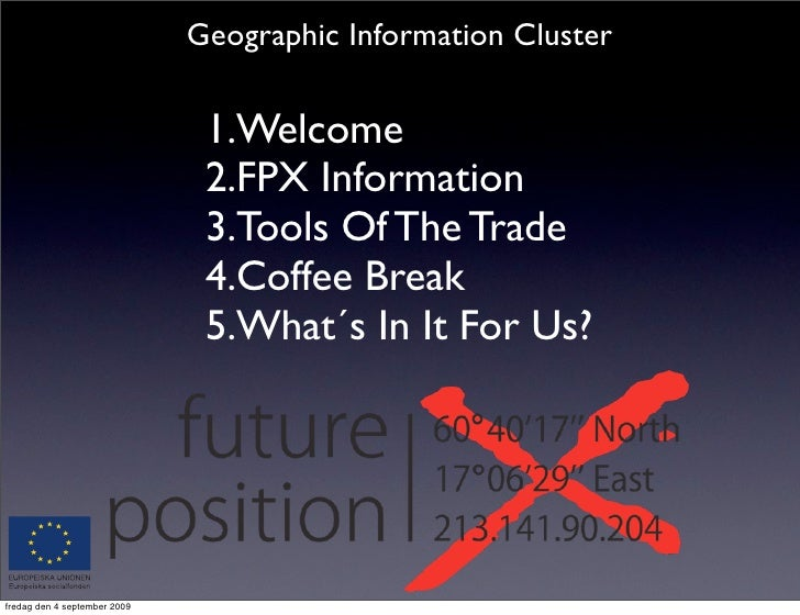 Geographic Information Cluster                                 1.Welcome                                2.FPX Information ...