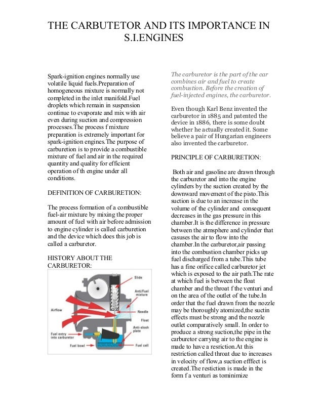 THE CARBUTETOR AND ITS IMPORTANCE IN S.I.ENGINES Spark-ignition engines normally use volatile liquid fuels.Preparation of ...