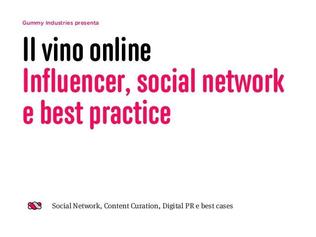 Gummy Industries presenta Il vino online Influencer, social network e best practice Social Network, Content Curation, Digit...