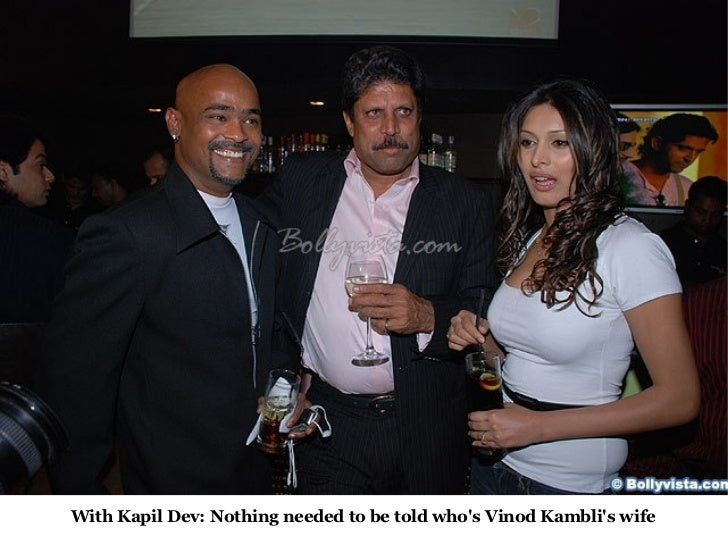 With Kapil Dev: Nothing needed to be told who's Vinod Kambli's wife