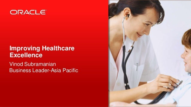 Copyright © 2012, Oracle and/or its affiliates. All rights reserved. Oracle Confidential.1 Improving Healthcare Excellence...