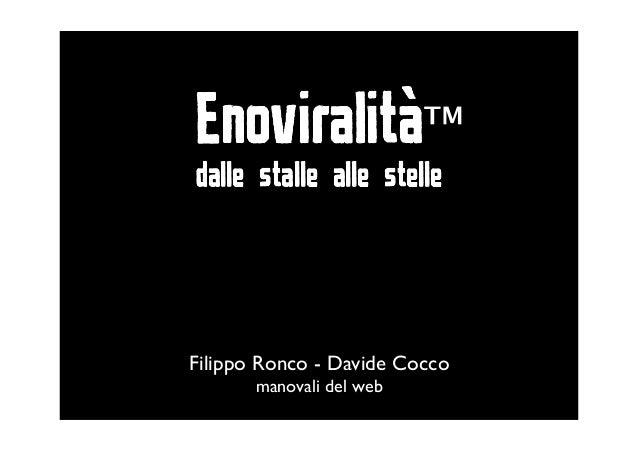 Enoviralità™ dalle stalle alle stelle Filippo Ronco - Davide Cocco manovali del web