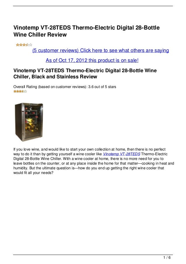 Vinotemp VT-28TEDS Thermo-Electric Digital 28-BottleWine Chiller Review           (5 customer reviews) Click here to see w...