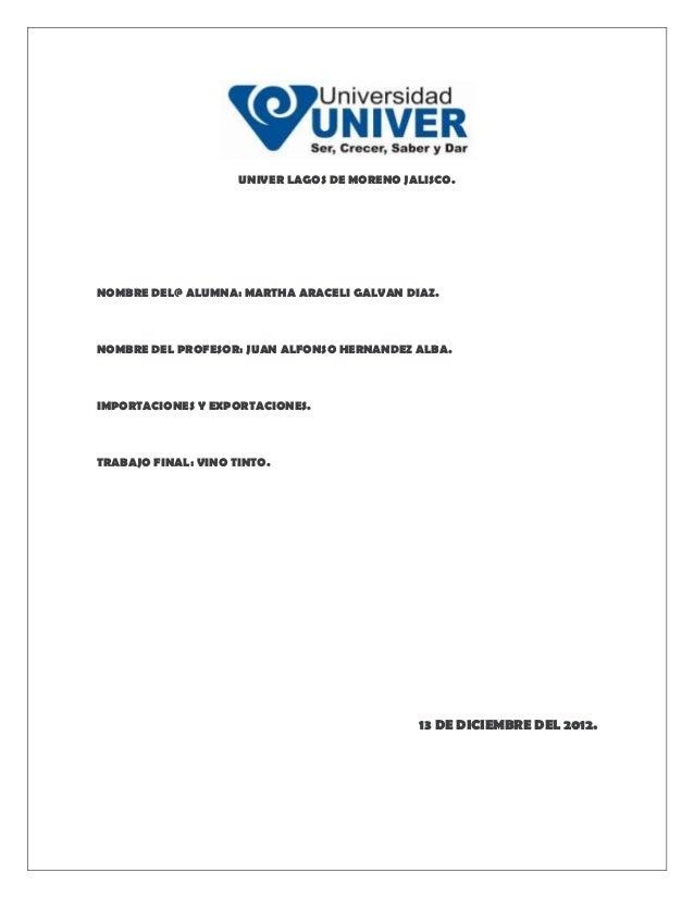 UNIVER LAGOS DE MORENO JALISCO.NOMBRE DEL@ ALUMNA: MARTHA ARACELI GALVAN DIAZ.NOMBRE DEL PROFESOR: JUAN ALFONSO HERNANDEZ ...