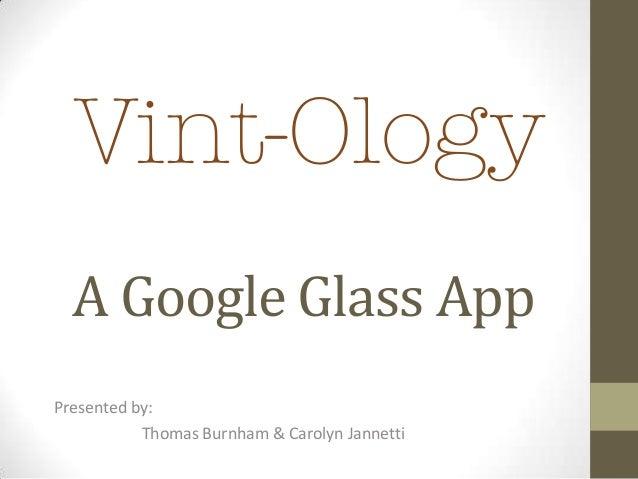 #Vint-Ology A Google Glass App