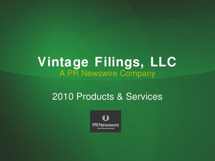 Vintage Filings, LLC A PR Newswire Company 2010 Products & Services