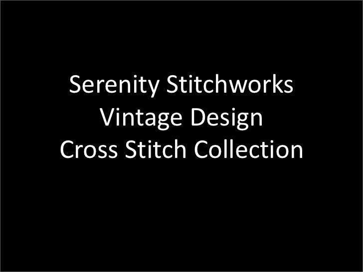 Serenity Stitchworks   Vintage DesignCross Stitch Collection