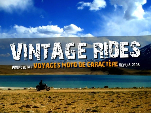 VINTAGE RIDESPropose des V                                     `             OYAGES MOTO DE CARACTERE DEPUIS 2006