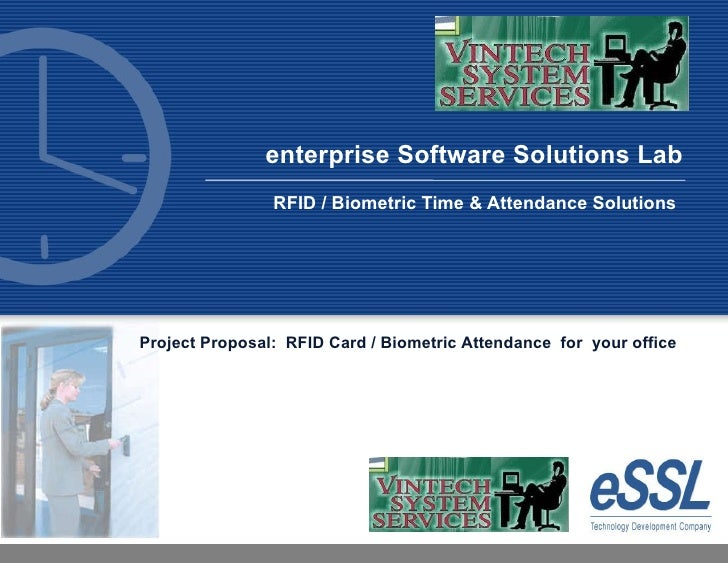 RFID / Biometric Time & Attendance Solutions enterprise Software Solutions Lab Project Proposal:  RFID Card / Biometric At...