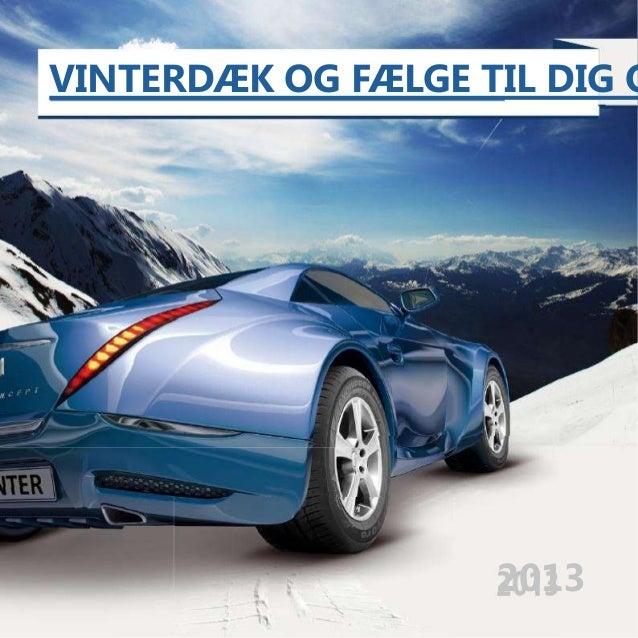 VINTERDÆK OG FÆLGE TIL DIG O  2013