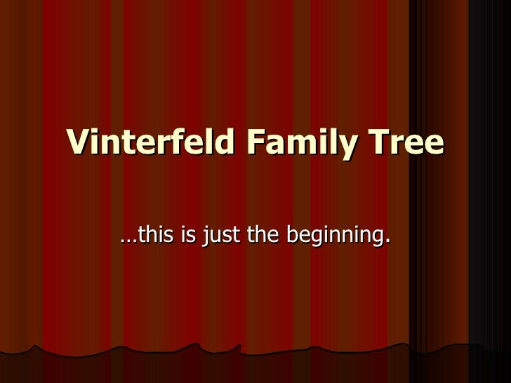 Vinterfeld Family Tree … this is just the beginning.