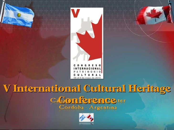 V international cultural_heritage_conference_2010_canadian_studies_center_-cordoba-_argentina