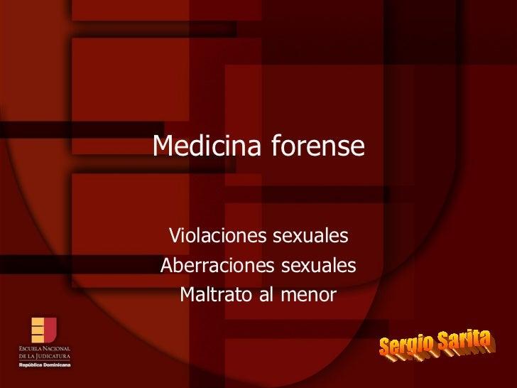 Medicina forense Violaciones sexuales Aberraciones sexuales Maltrato al menor Sergio Sarita