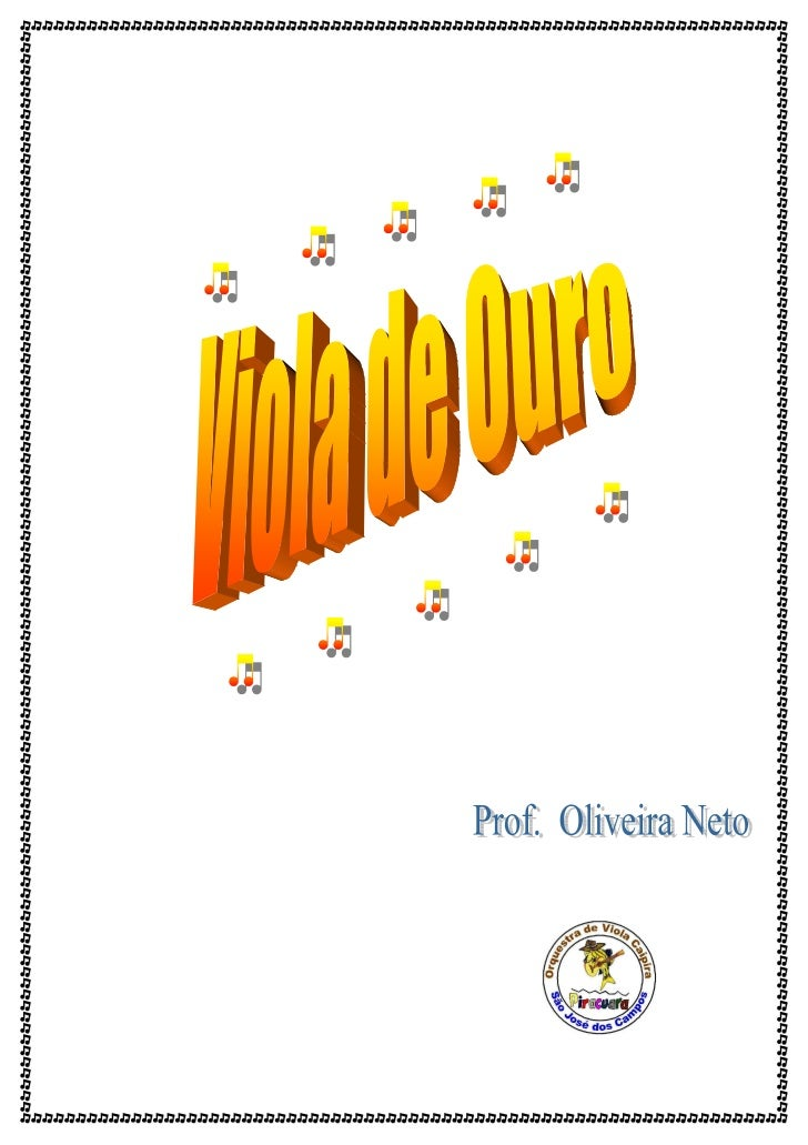 PrefácioO professor Oliveira Neto é membro ativo e colaborador da orquestra de violas Piraquara deSão José dos Campos. (ww...