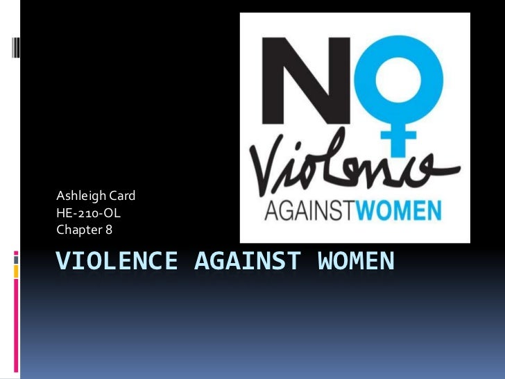 Ashleigh CardHE-210-OLChapter 8VIOLENCE AGAINST WOMEN