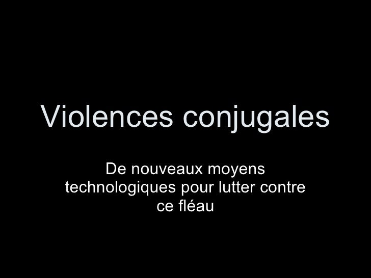 Violences conjugales De nouveaux moyens technologiques pour lutter contre ce fléau