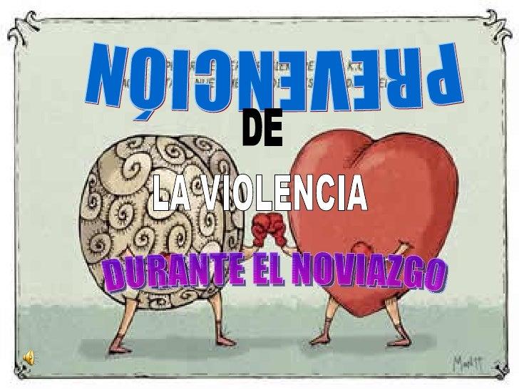 PREVENCIÓN  DE LA VIOLENCIA  DURANTE EL NOVIAZGO
