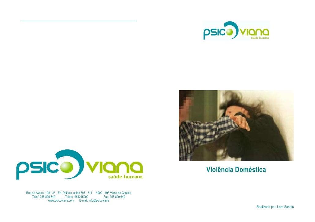 Violência Doméstica  Rua de Aveiro, 198 - 3º Ed. Palácio, salas 307 - 311 4900 - 495 Viana do Castelo     Telef: 258 809 6...