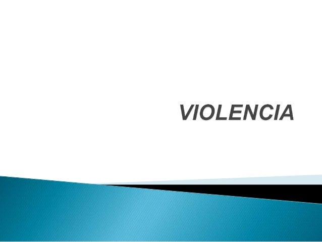  La violencia es el tipo de interacción entre sujetos que se manifiesta en aquellas conductas o situaciones que, de forma...