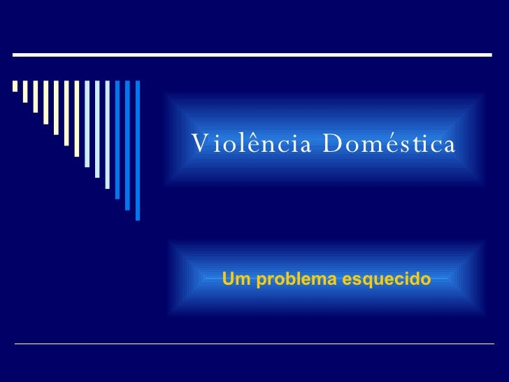 Violência Doméstica Um problema esquecido