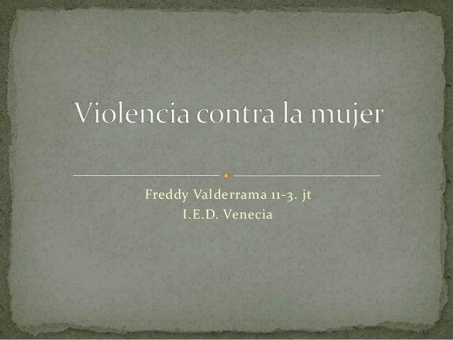 Freddy Valderrama 11-3. jt I.E.D. Venecia