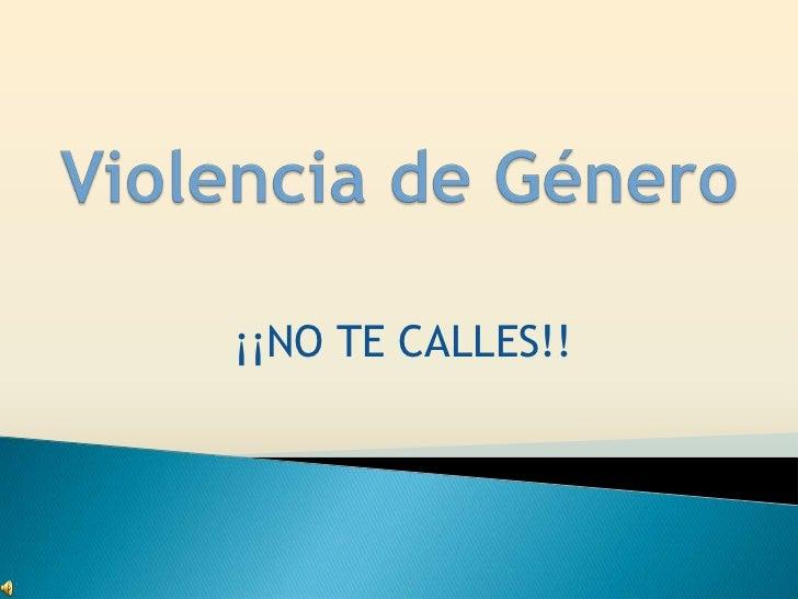 ¡¡NO TE CALLES!!
