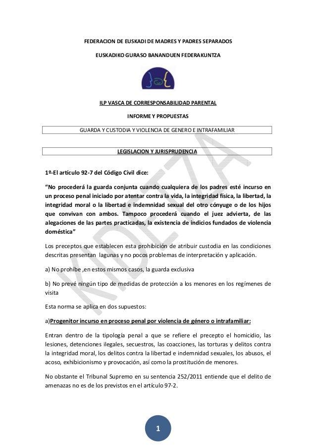 1 FEDERACION DE EUSKADI DE MADRES Y PADRES SEPARADOS EUSKADIKO GURASO BANANDUEN FEDERAKUNTZA ILP VASCA DE CORRESPONSABILID...
