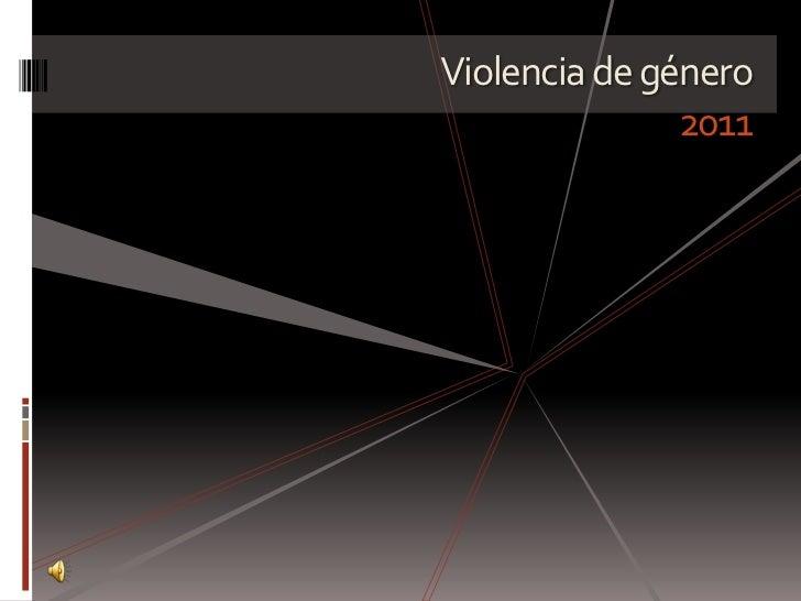 Violencia de género               2011
