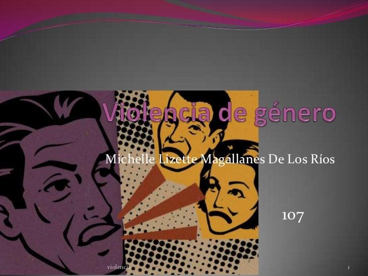 Michelle Lizette Magallanes De Los Ríos                             107violencia                                 1