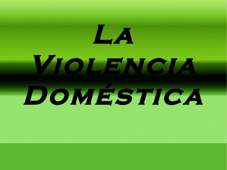 La Violencia Doméstica
