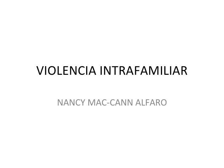 VIOLENCIA INTRAFAMILIAR NANCY MAC-CANN ALFARO