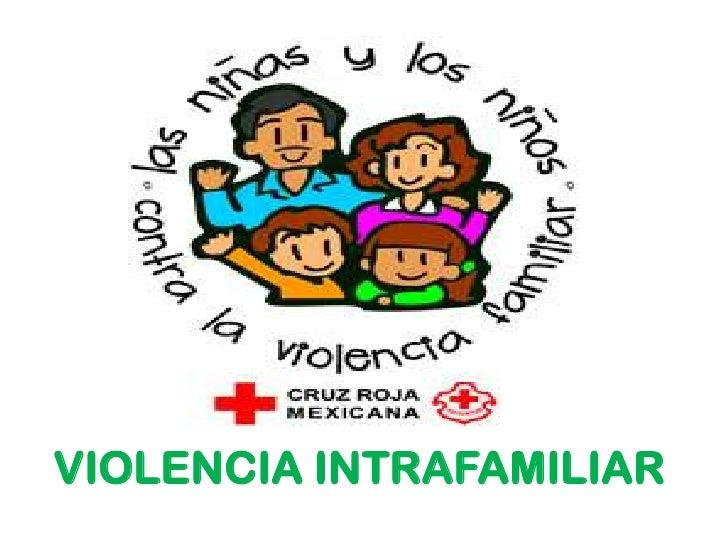 VIOLENCIA INTRAFAMILIAR<br />