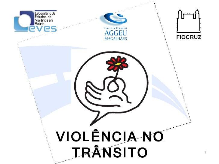 VIOLÊNCIA NO TRÂNSITO