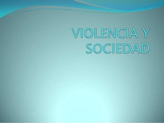 Violencia y sociedad