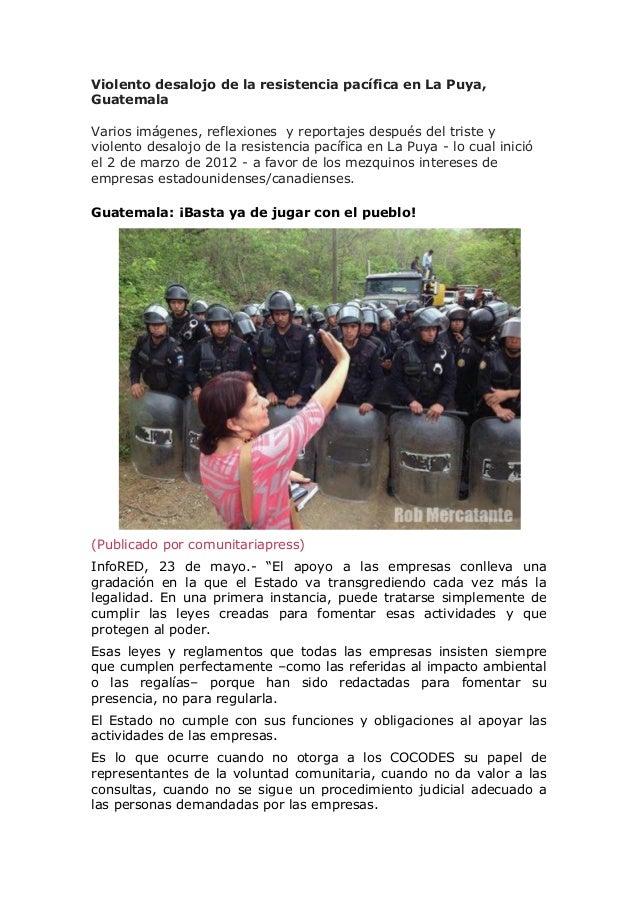 Violento desalojo de la resistencia pacífica en La Puya, Guatemala Varios imágenes, reflexiones y reportajes después del t...