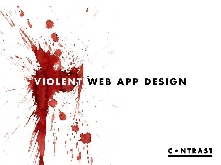 Violent Web App Design