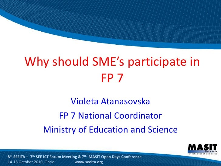 Why should SME's participate in                     FP 7                          Violeta Atanasovska                     ...