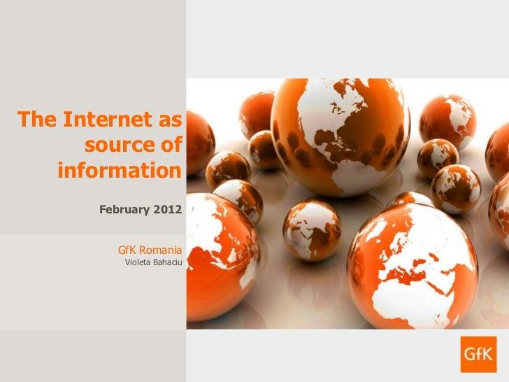 Violeta Bahaciu, Senior Research Consultant, GfK Romania: The Internet as Source of Information
